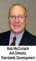 Bob McCurrach, AIA Director of Standards Development